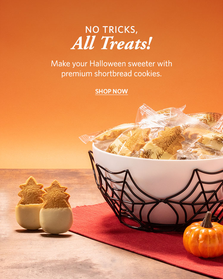 No Tricks, All Treats! Make your Halloween sweeter with premium shortbread cookies! SHOP NOW